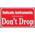 Delicate Instruments Don't Drop Label, 5in. x 3in.