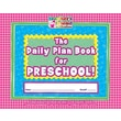 The Daily Plan Book for Preschool