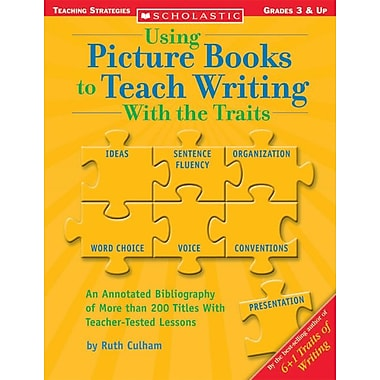 Using Picture Books to Teach Writing With the Traits: Grades 3 and Up