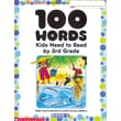 Scholastic 100 Words Kids Need to Read by 3rd Grade