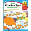 Carson-Dellosa Solve Story Problems Using Pictures Resource Book, Grade K