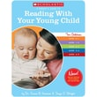 Scholastic A Parent's Guide to Reading With Your Young Child