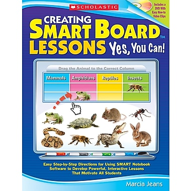 Scholastic Technology, Creating SMART Board Lessons: Yes, You Can!