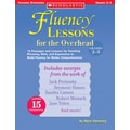 Scholastic Fluency Lessons for the Overhead: Grades 2-3