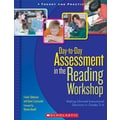 Scholastic Day-to-Day Assessment in the Reading Workshop