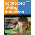 Scholastic Scaffolded Writing Instruction: Teaching With a Gradual-Release Framework