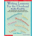 Scholastic Writing Lessons For the Overhead: Grades 5 and Up