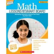 Scholastic Math Lessons for the SMART Board™: Grades 4–6