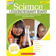 Scholastic Science Lessons for the SMART Board™: Grades 1–3