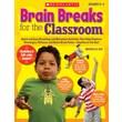 Scholastic Brain Breaks for the Classroom