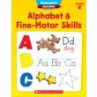 Scholastic Kindergarten Basic Skills: Alphabet & Fine-Motor Skills
