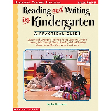 Scholastic Reading and Writing in Kindergarten: A Practical Guide