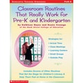Scholastic Classroom Routines That Really Work for Pre-K and Kindergarten