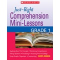 Scholastic Just-Right Comprehension Mini-Lessons: Grade 1