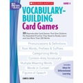 Scholastic Vocabulary-Building Card Games: Grade 4