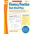 Scholastic Fluency Practice Read-Aloud Plays: Grades 1–2