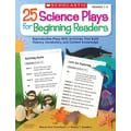 Scholastic 25 Science Plays for Beginning Readers