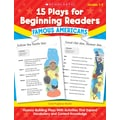 Scholastic 15 Plays for Beginning Readers: Famous Americans