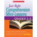 Scholastic Just-Right Comprehension Mini-Lessons: Grades 2–3