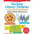 Scholastic Teaching Literary Elements With Favorite Chapter Books