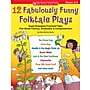 Scholastic 12 Fabulously Funny Folktale Plays