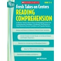 Scholastic Fresh Takes on Centers: Reading Comprehension