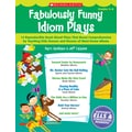 Scholastic Fabulously Funny Idiom Plays