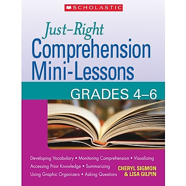 Scholastic Just-Right Comprehension Mini-Lessons: Grades 4–6