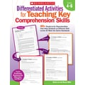 Scholastic Differentiated Activities for Teaching Key Comprehension Skills: Grades 4–6