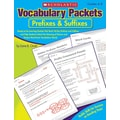 Scholastic Vocabulary Packets: Prefixes & Suffixes
