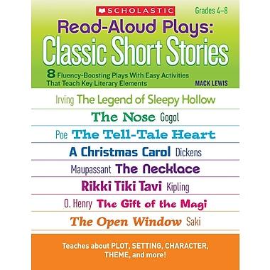 Scholastic Read-Aloud Plays: Classic Short Stories
