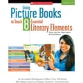 Scholastic Using Picture Books to Teach 8 Essential Literary Elements