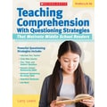 Scholastic Teaching Comprehension With Questioning Strategies That Motivate Middle School Readers