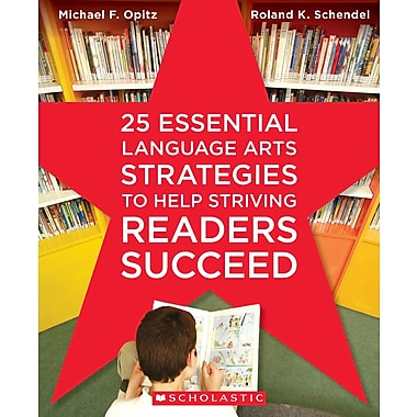 Scholastic 25 Essential Language Arts Strategies to Help Striving Readers Succeed