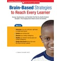 Scholastic Brain-Based Strategies to Reach Every Learner