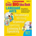 Scholastic The Great BIG Idea Book: Language Arts
