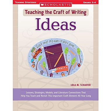 Scholastic Teaching the Craft of Writing: Ideas