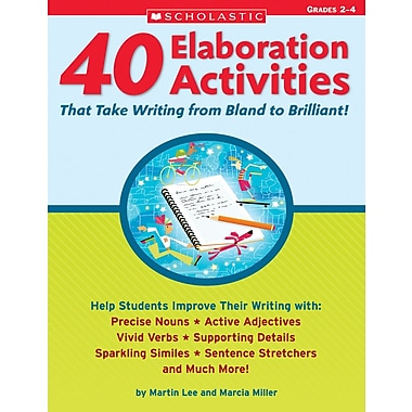 Scholastic 40 Elaboration Activities That Take Writing From Bland to Brilliant! Grades 2–4