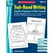 Scholastic Trait-Based Writing Graphic Organizers & Mini-Lessons