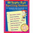 Scholastic 25 Super-Fun Spelling Games