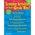 Scholastic Grammar Activities That Really Grab 'Em!: Grades 6–8