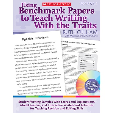 Scholastic Using Benchmark Papers to Teach Writing With the Traits: Grades 3-5