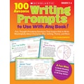 Scholastic 100 Awesome Writing Prompts to Use With Any Book!