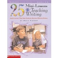 Scholastic 25 Mini-Lessons for Teaching Writing