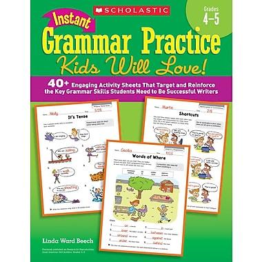 Scholastic Instant Grammar Practice Kids Will Love! Grades 4–5