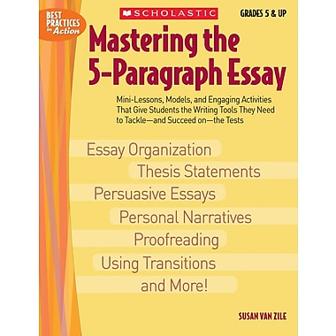 Scholastic Mastering the 5-Paragraph Essay
