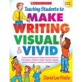 Scholastic Teaching Students to Make Writing Visual & Vivid