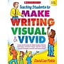 Scholastic Teaching Students To Make Writing Visual &