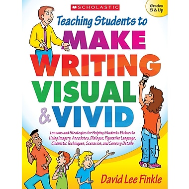 Scholastic Teaching Students to Make Writing Visual & Vivid