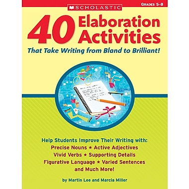 Scholastic 40 Elaboration Activities That Take Writing From Bland to Brilliant! Grades 5–8